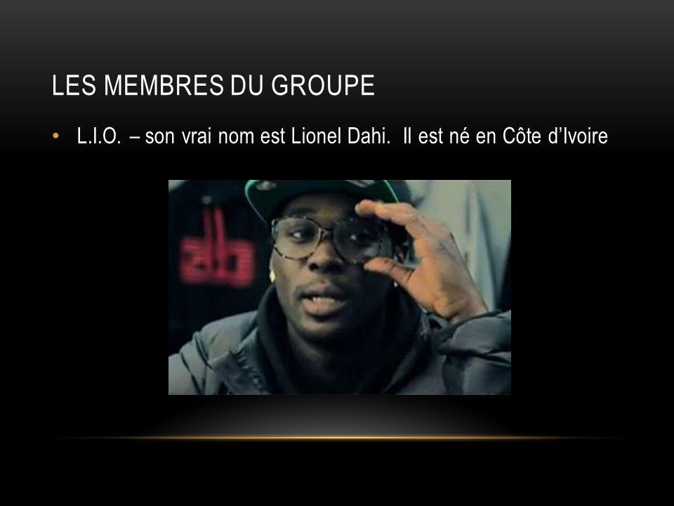 Les Membres du groupe L.I.O. – son vrai nom est Lionel Dahi. Il est né en Côte d'Ivoire