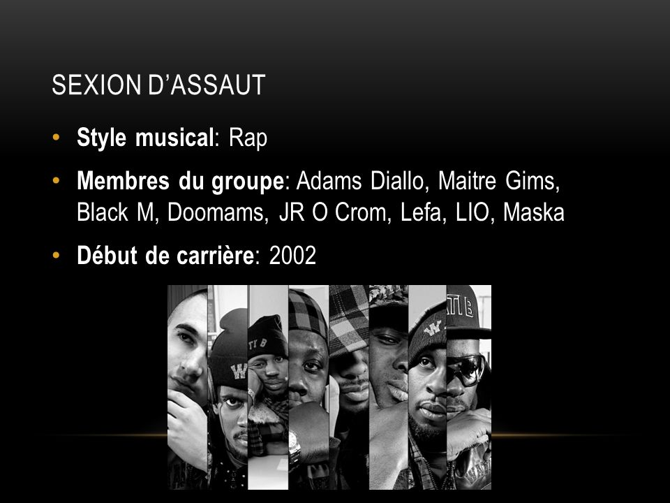Sexion d'Assaut Style musical: Rap