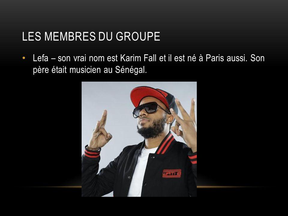 Les membres du groupe Lefa – son vrai nom est Karim Fall et il est né à Paris aussi.