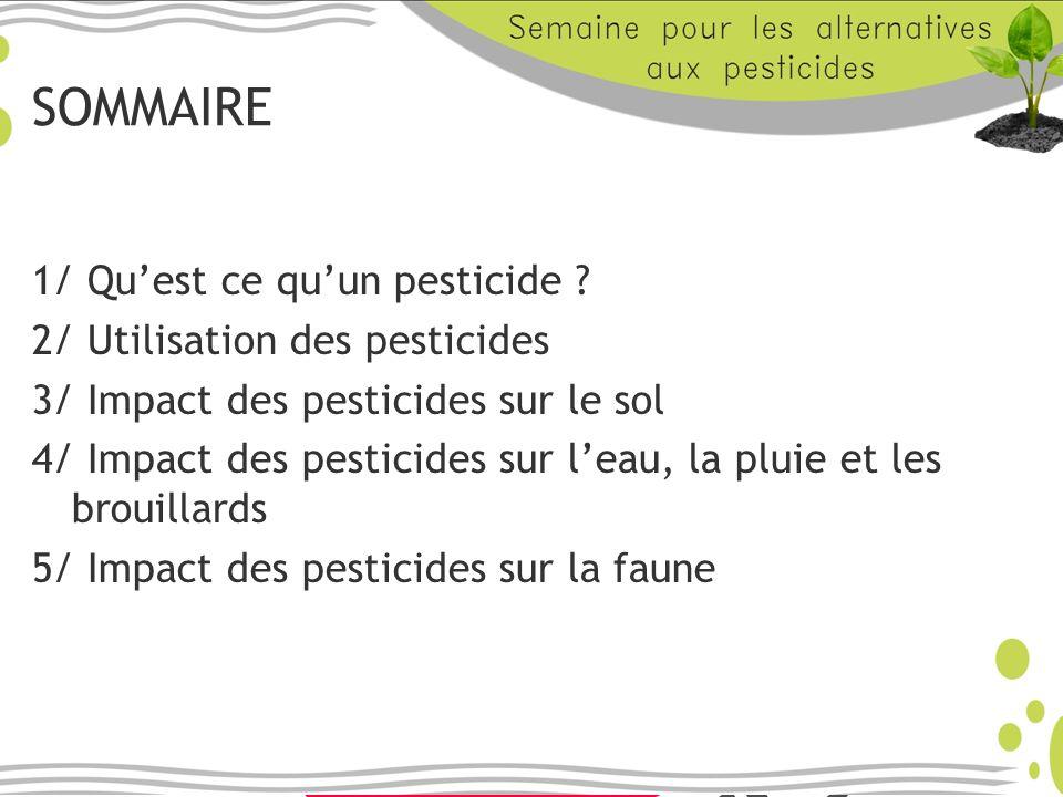 SOMMAIRE 1/ Qu'est ce qu'un pesticide 2/ Utilisation des pesticides