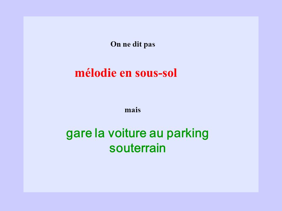 gare la voiture au parking souterrain