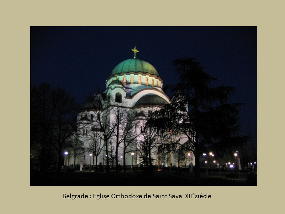 Belgrade : Eglise Orthodoxe de Saint Sava XII°siécle