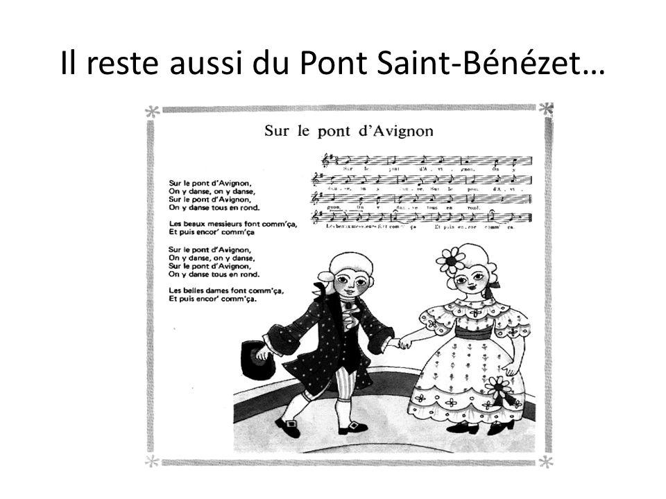 Il reste aussi du Pont Saint-Bénézet…