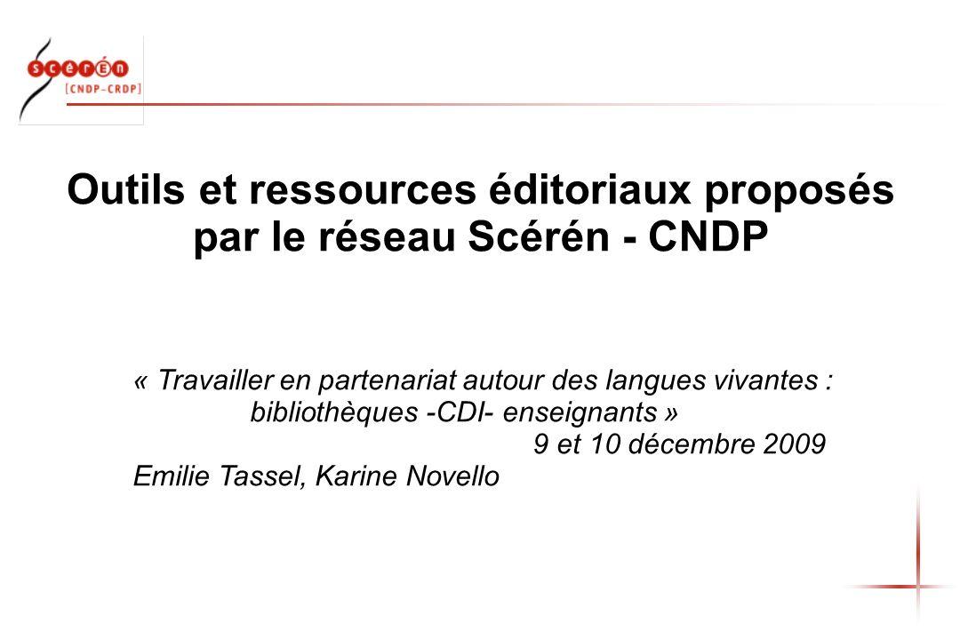 Outils et ressources éditoriaux proposés par le réseau Scérén - CNDP