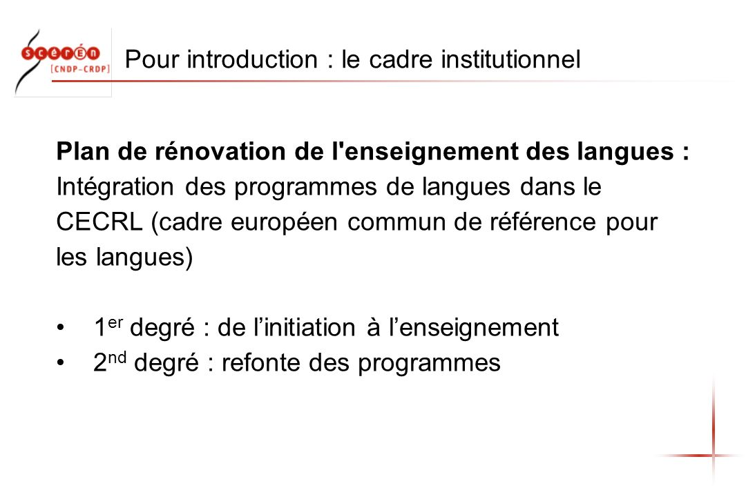 Pour introduction : le cadre institutionnel