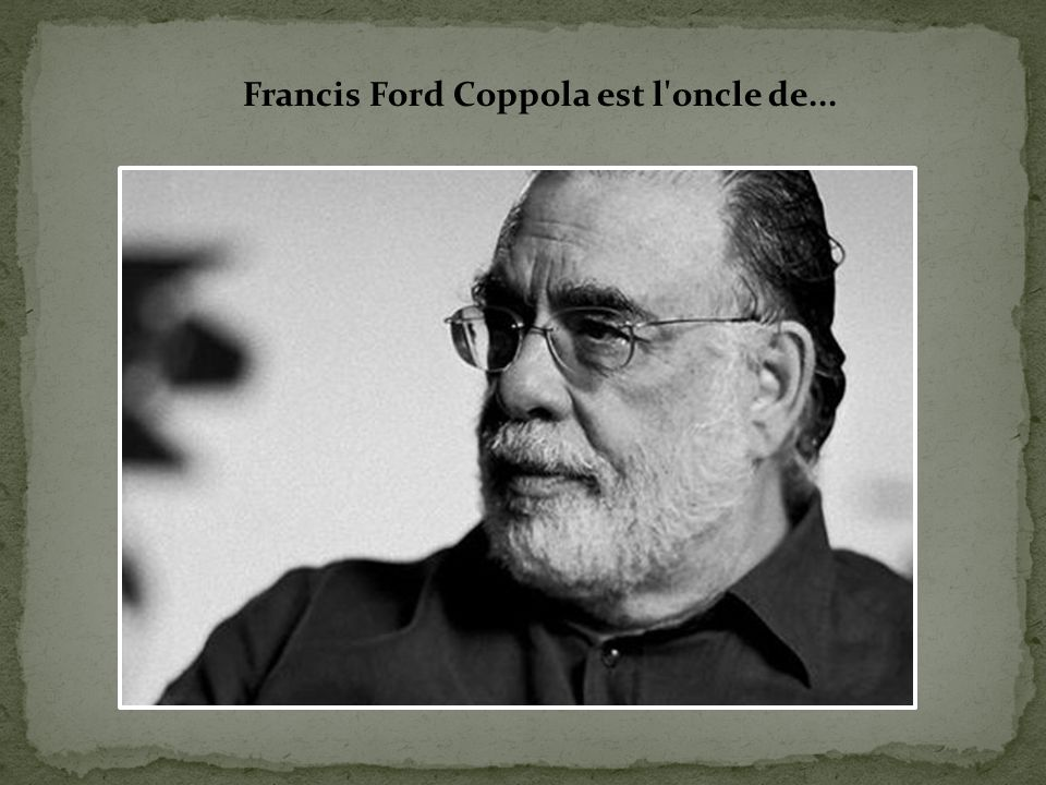 Francis Ford Coppola est l oncle de...