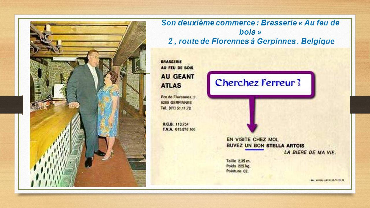 Son deuxième commerce : Brasserie « Au feu de bois » 2 , route de Florennes à Gerpinnes . Belgique