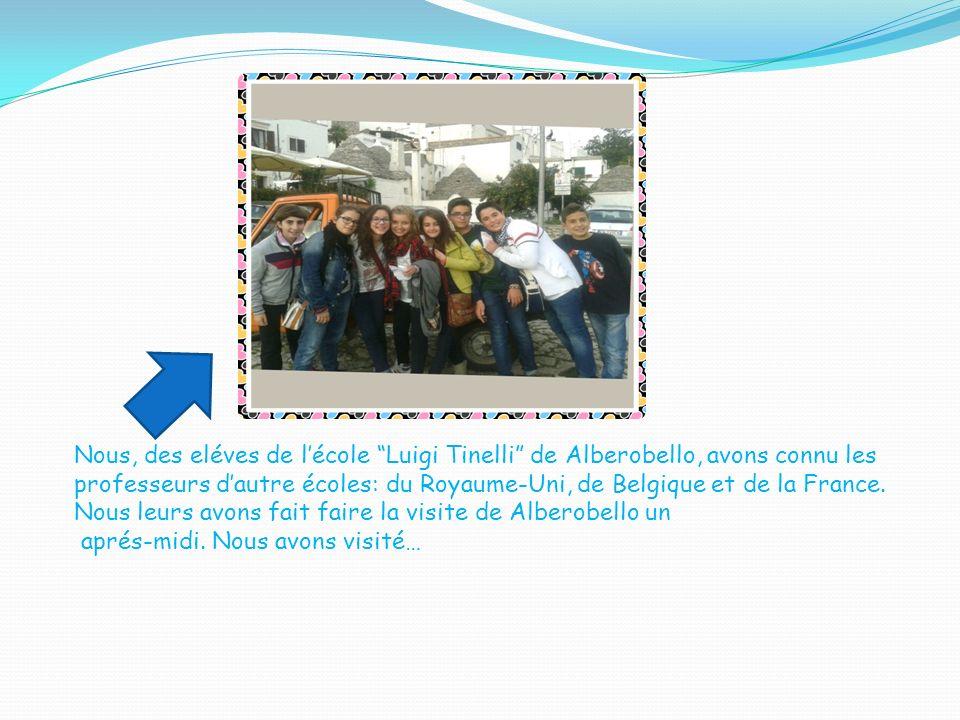 Nous, des eléves de l'école Luigi Tinelli de Alberobello, avons connu les