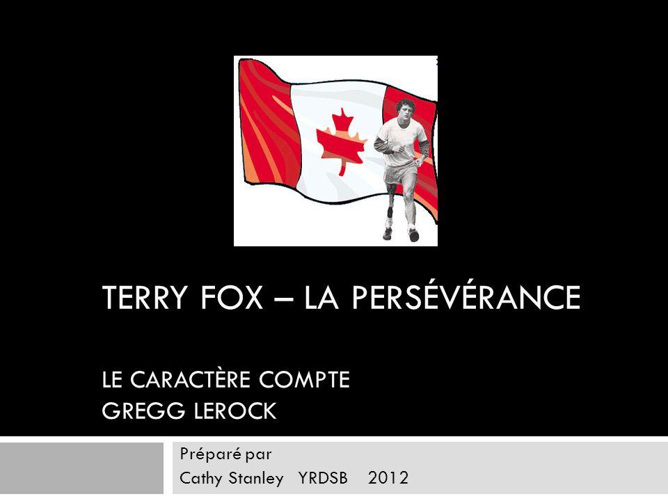 Terry Fox – La persévérance Le caractère compte Gregg Lerock