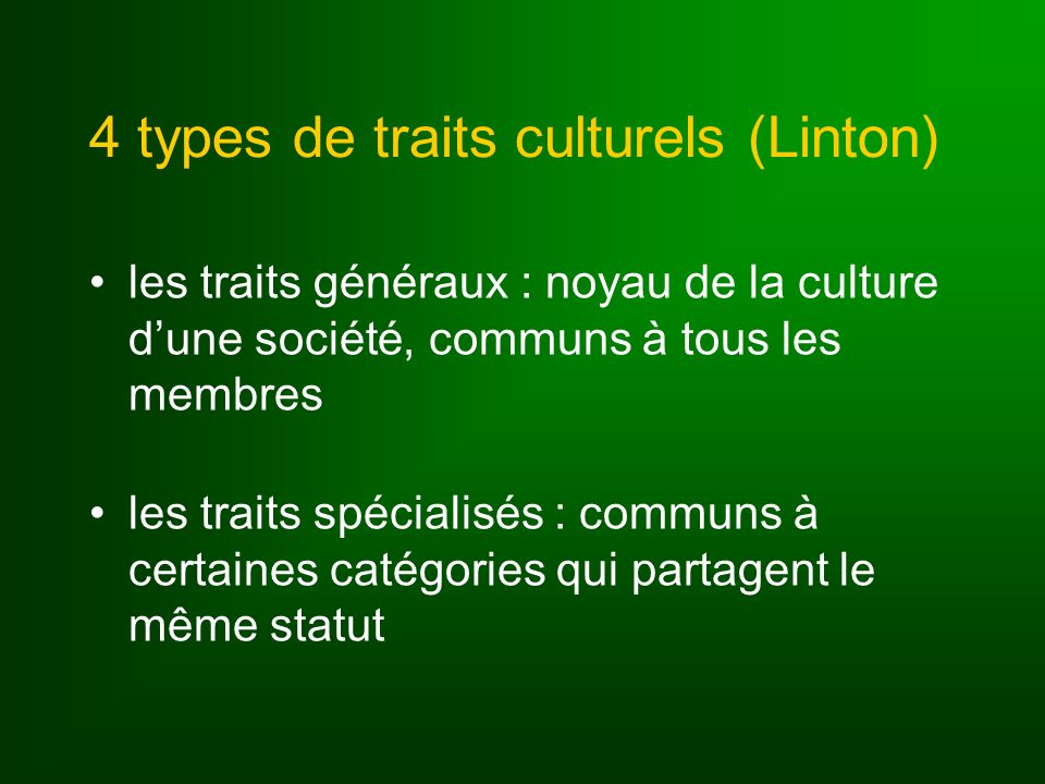 4 types de traits culturels (Linton)