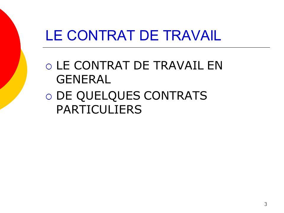 LE CONTRAT DE TRAVAIL LE CONTRAT DE TRAVAIL EN GENERAL