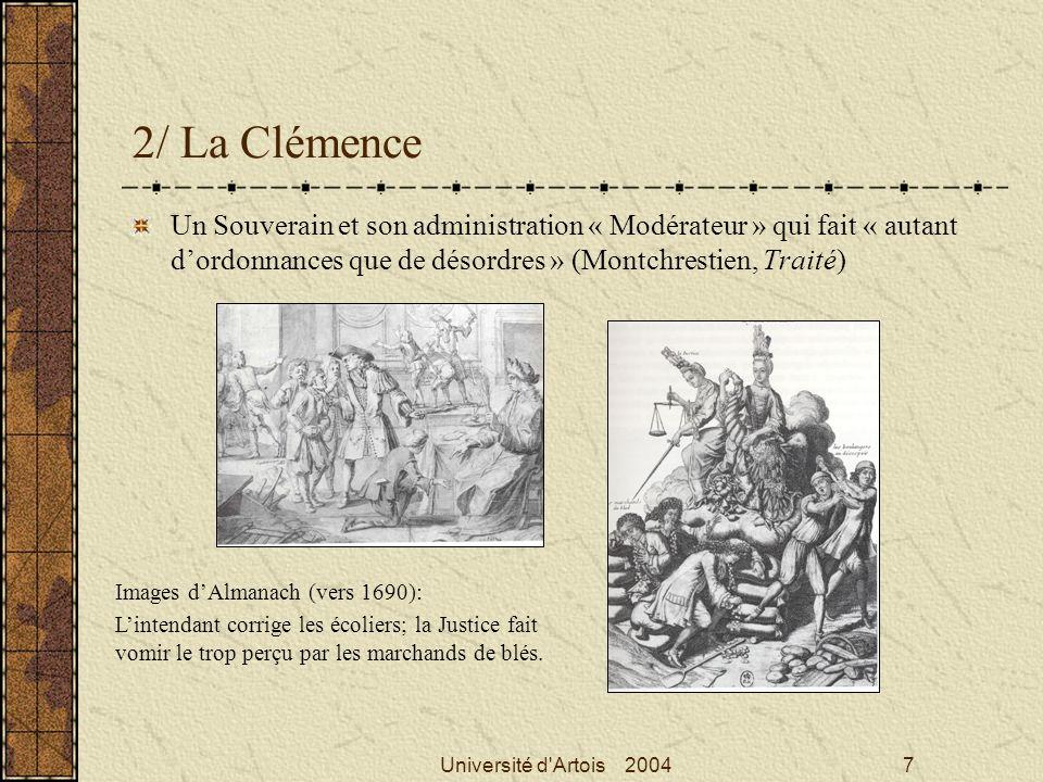 2/ La Clémence Un Souverain et son administration « Modérateur » qui fait « autant d'ordonnances que de désordres » (Montchrestien, Traité)