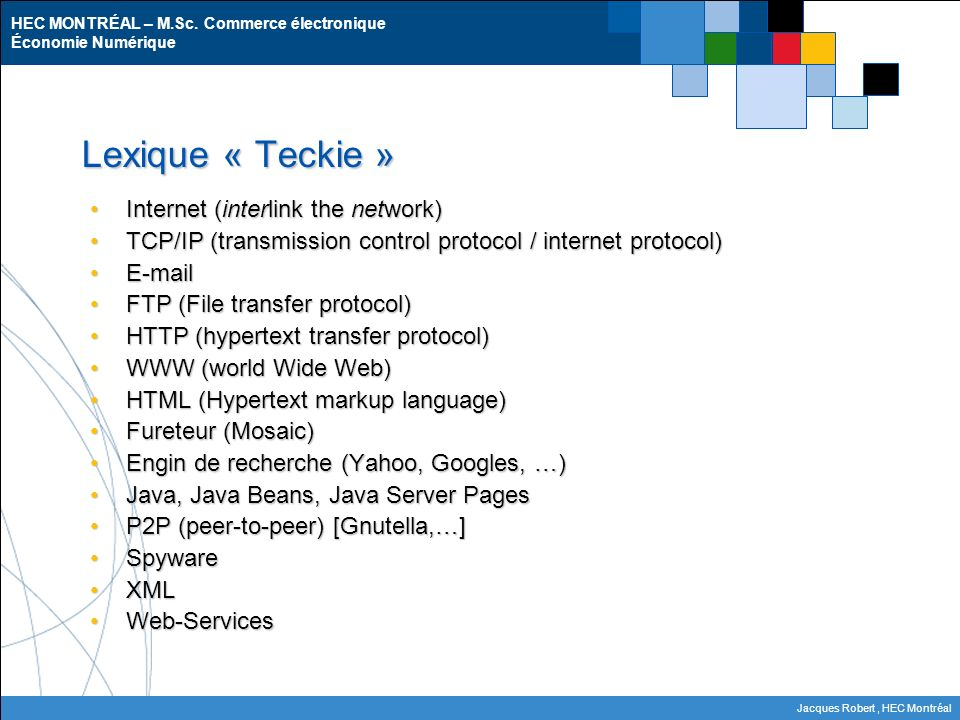 Lexique « Teckie » Internet (interlink the network)