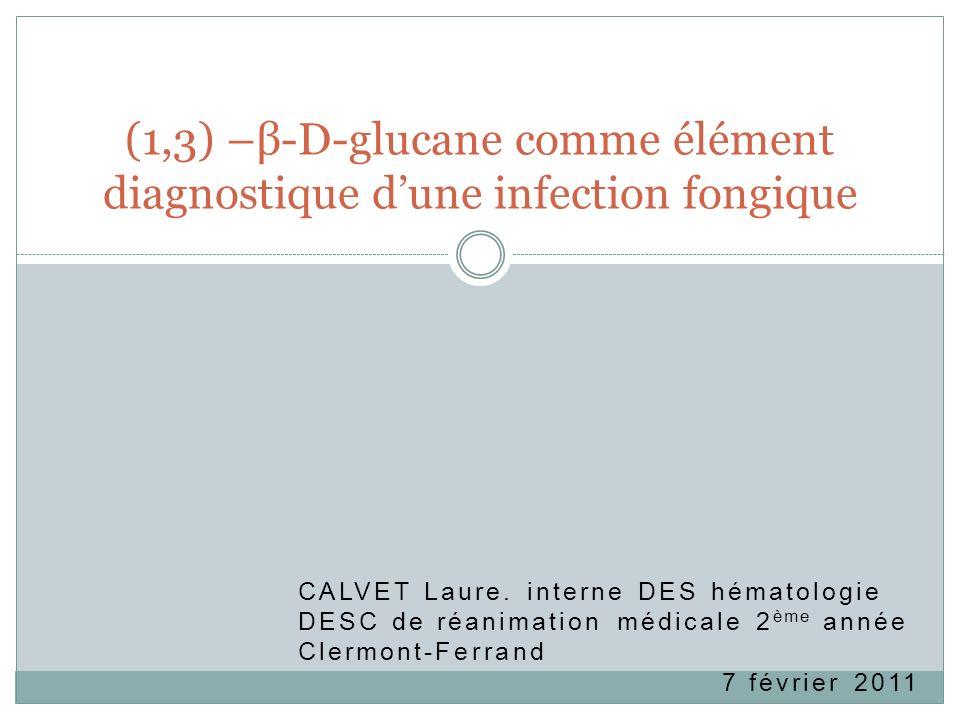 (1,3) –β-D-glucane comme élément diagnostique d'une infection fongique