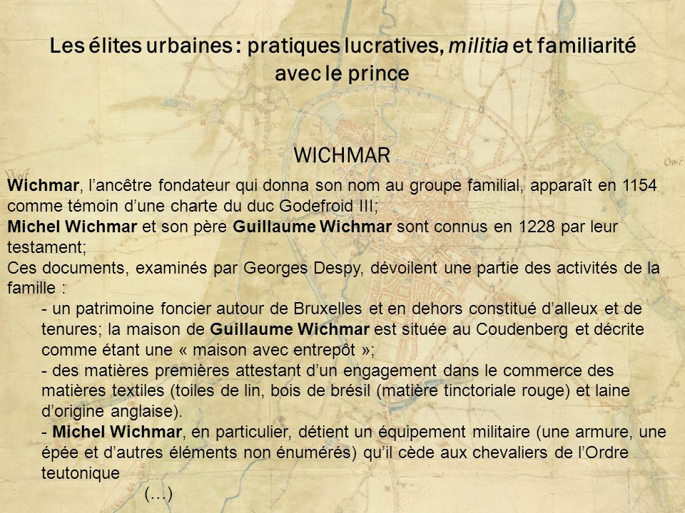 Les élites urbaines : pratiques lucratives, militia et familiarité avec le prince WICHMAR