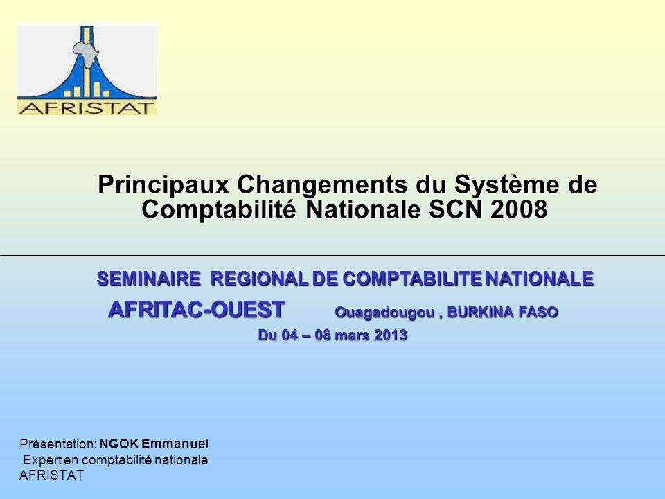 Présentation: NGOK Emmanuel Expert en comptabilité nationale AFRISTAT