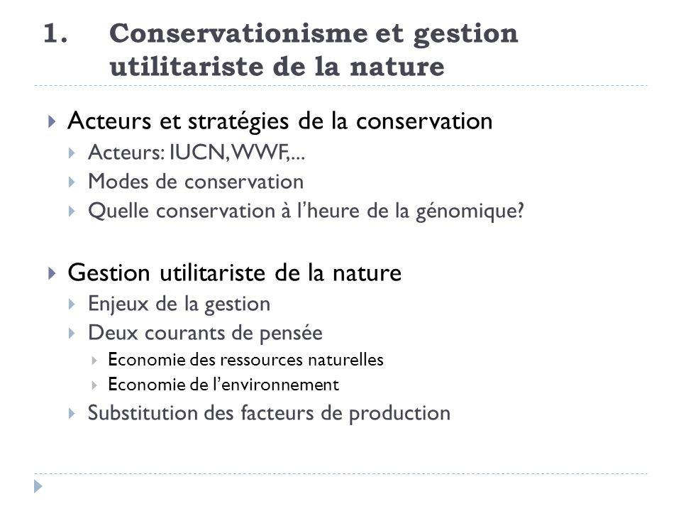 1. Conservationisme et gestion utilitariste de la nature