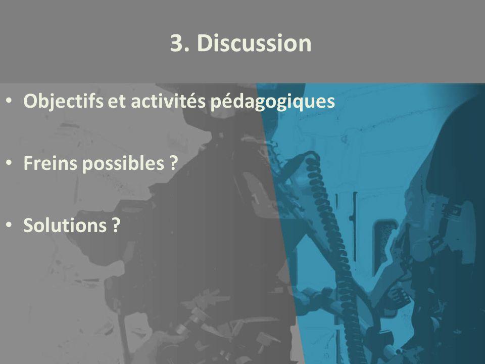 3. Discussion Objectifs et activités pédagogiques Freins possibles