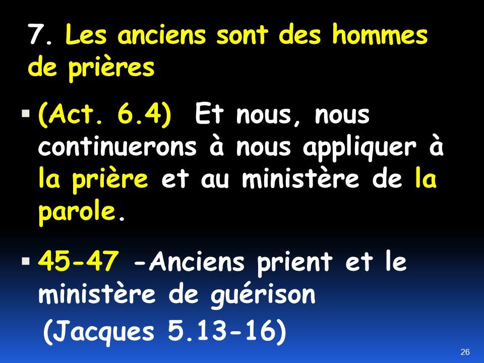 7. Les anciens sont des hommes de prières