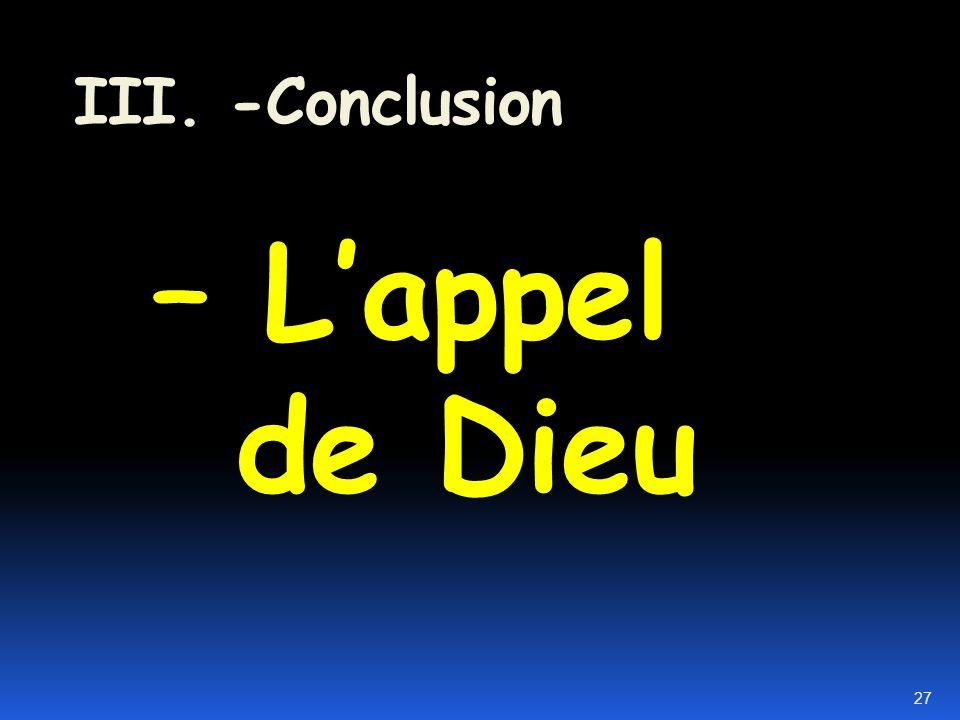 III. -Conclusion – L'appel de Dieu