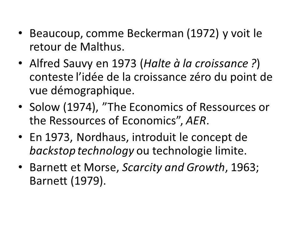 Beaucoup, comme Beckerman (1972) y voit le retour de Malthus.