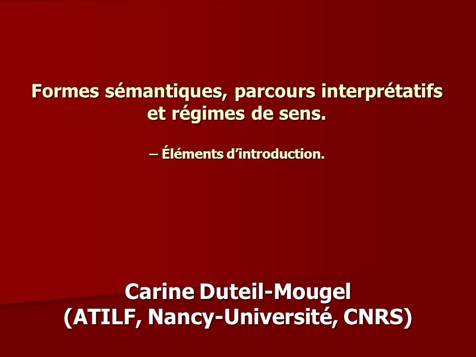 Carine Duteil-Mougel (ATILF, Nancy-Université, CNRS)