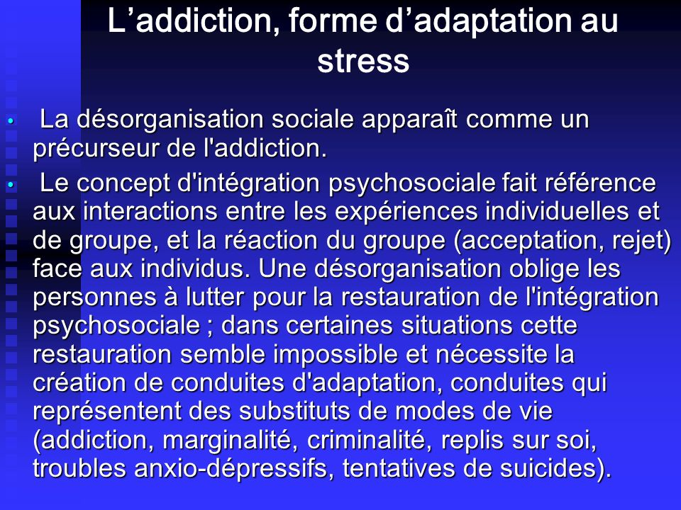 L'addiction, forme d'adaptation au stress