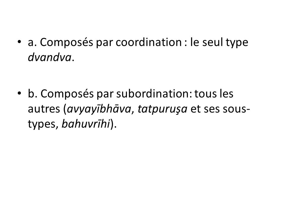 a. Composés par coordination : le seul type dvandva.