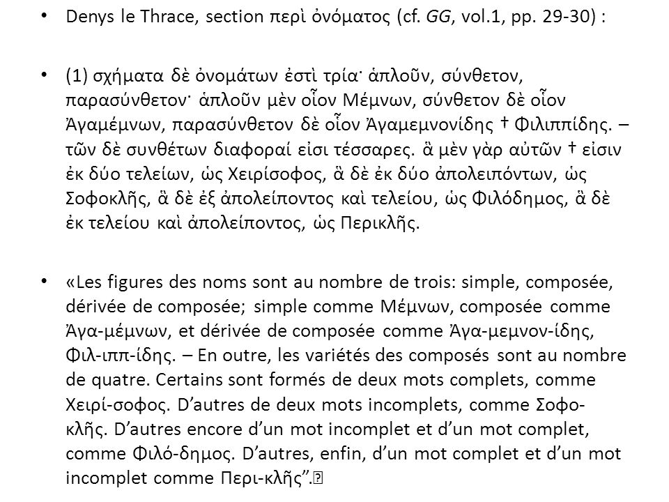 Denys le Thrace, section περὶ ὀνόματος (cf. GG, vol.1, pp. 29-30) :