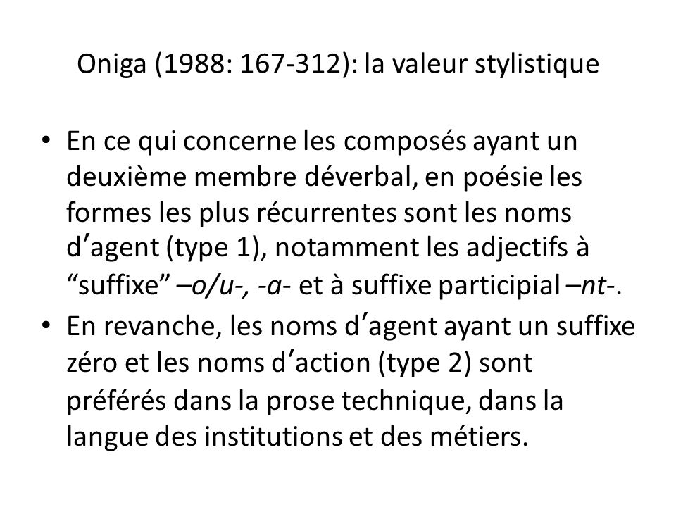 Oniga (1988: 167-312): la valeur stylistique