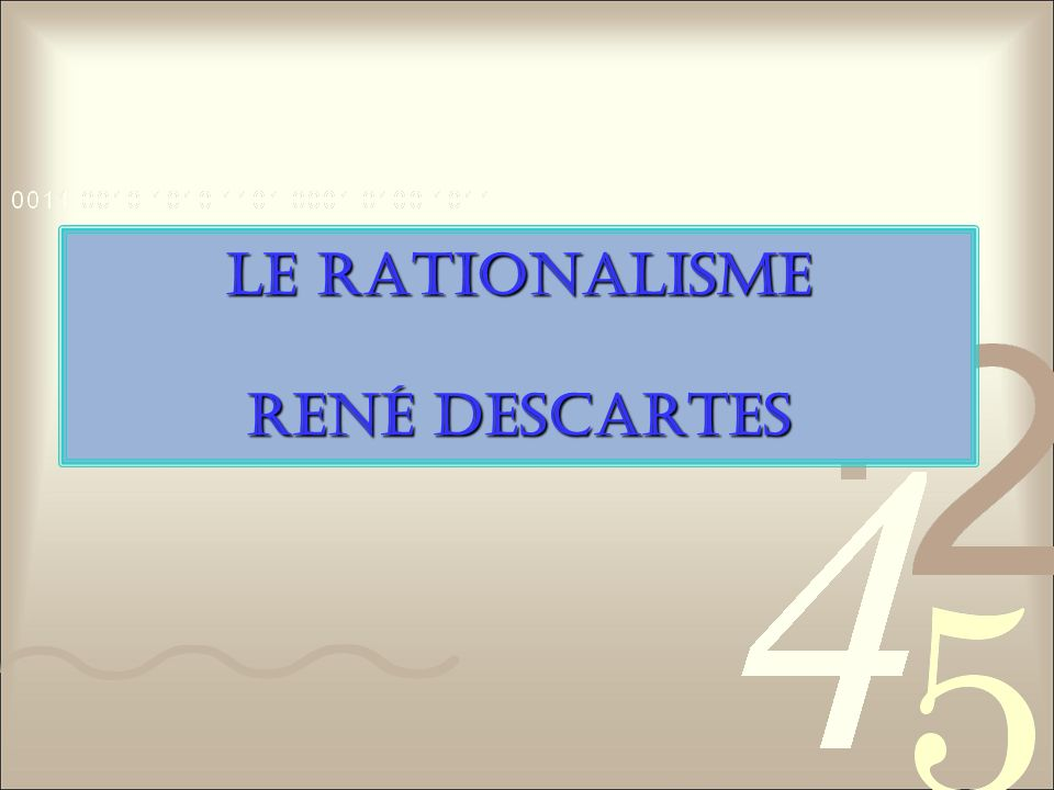 Le Rationalisme René Descartes