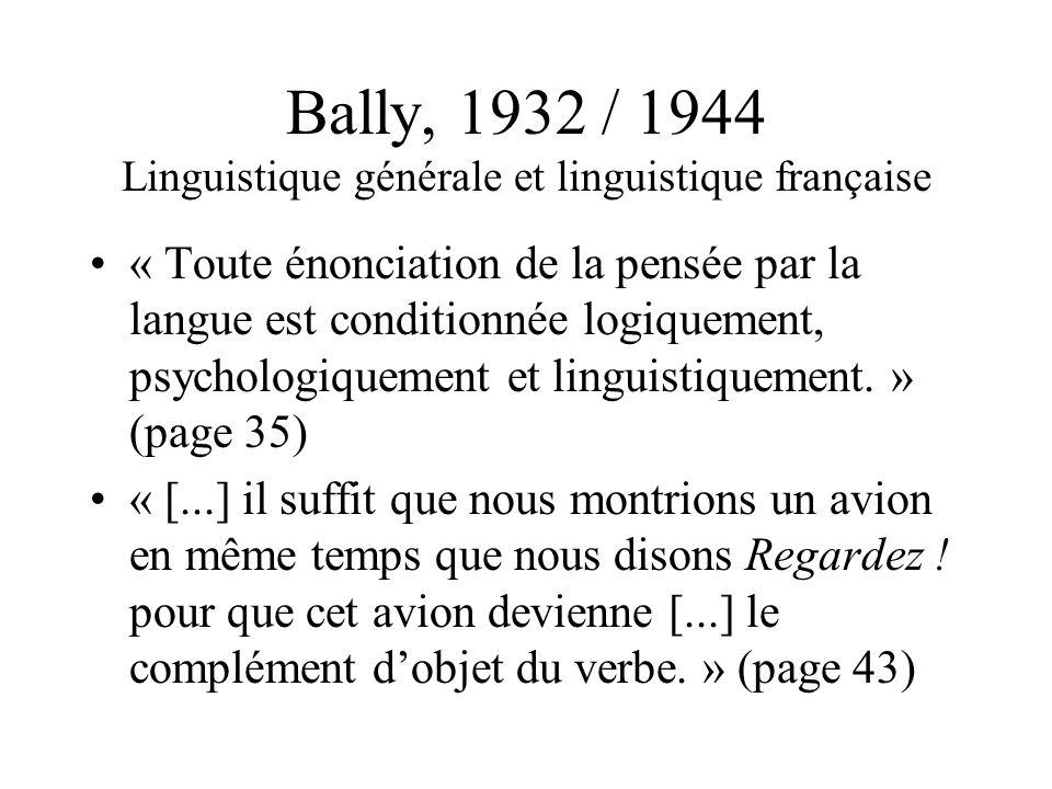 Bally, 1932 / 1944 Linguistique générale et linguistique française