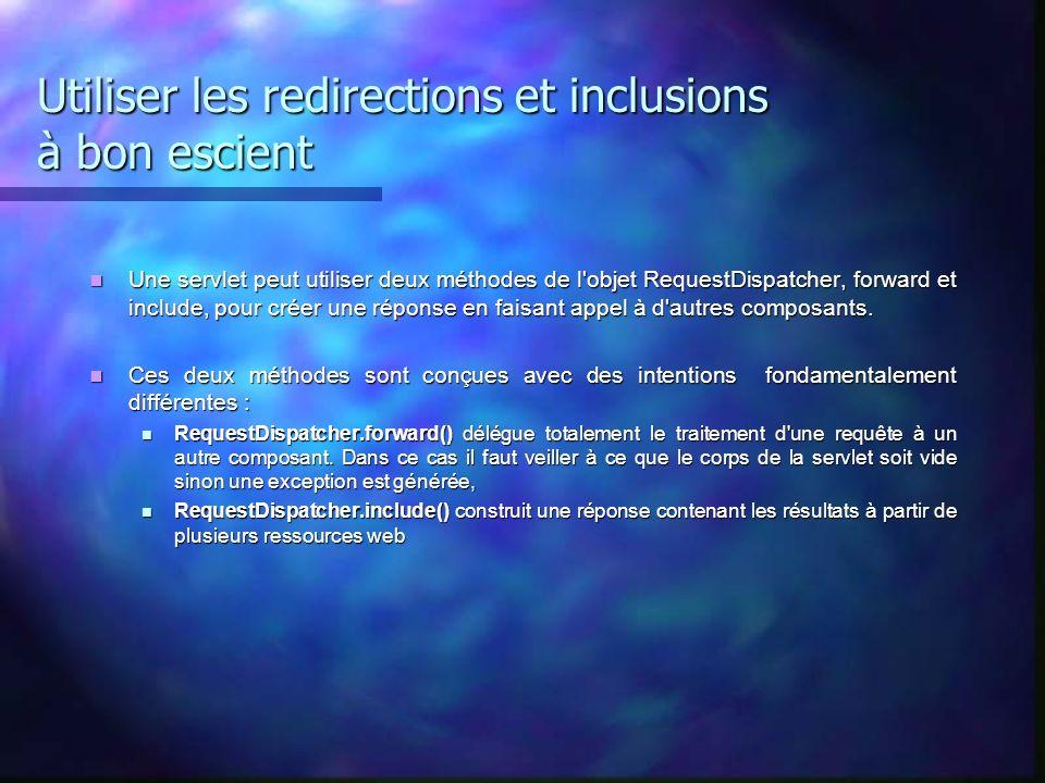 Utiliser les redirections et inclusions à bon escient
