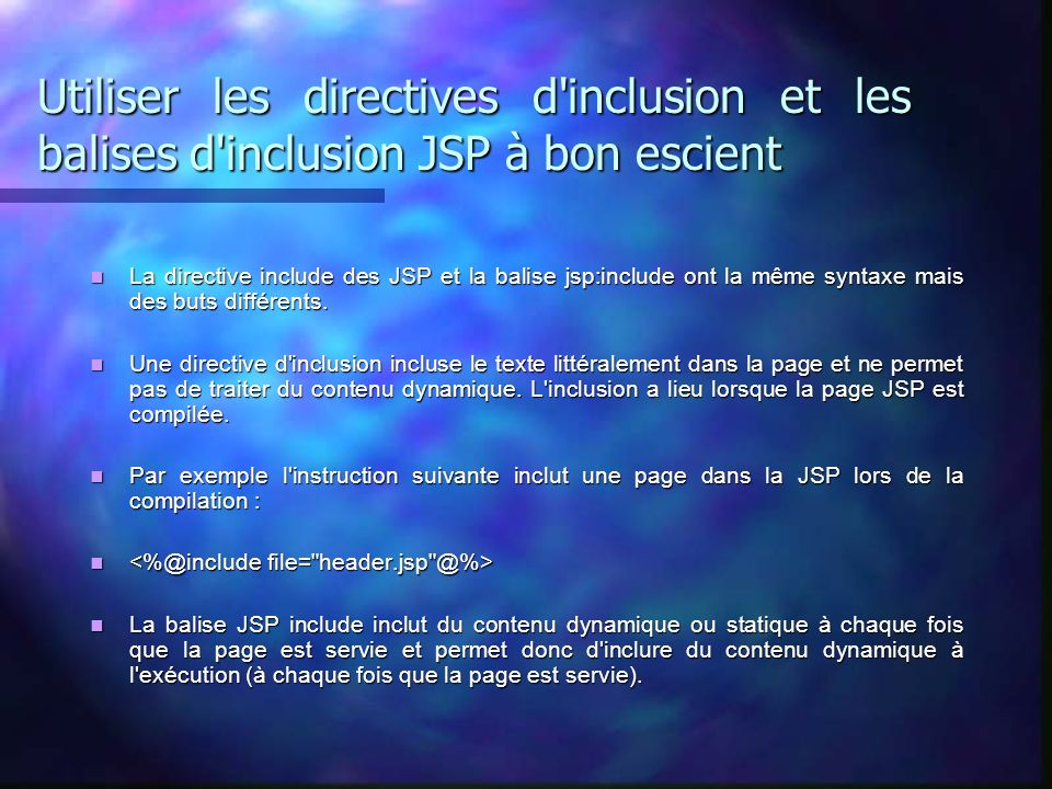 Utiliser les directives d inclusion et les balises d inclusion JSP à bon escient