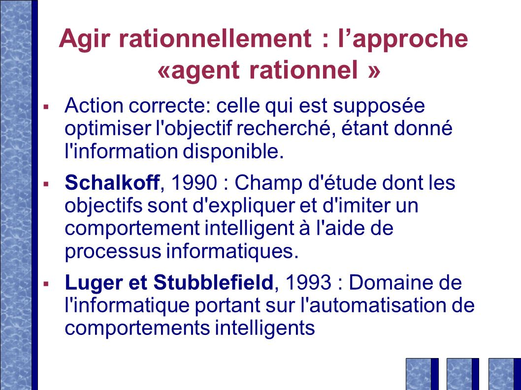 Agir rationnellement : l'approche «agent rationnel »