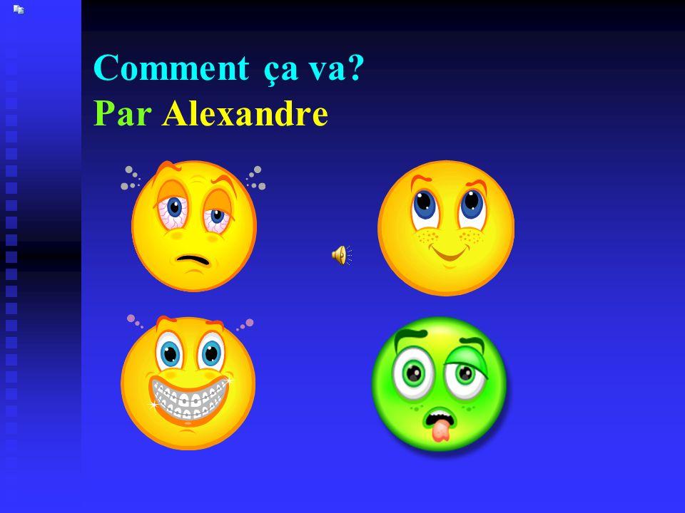Comment ça va Par Alexandre