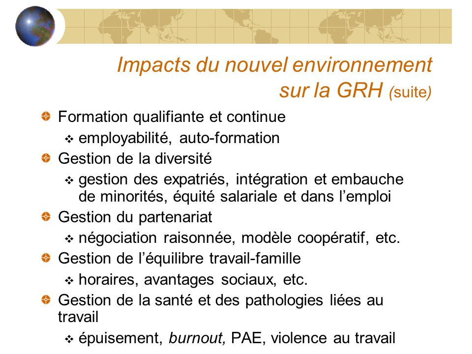 Impacts du nouvel environnement sur la GRH (suite)