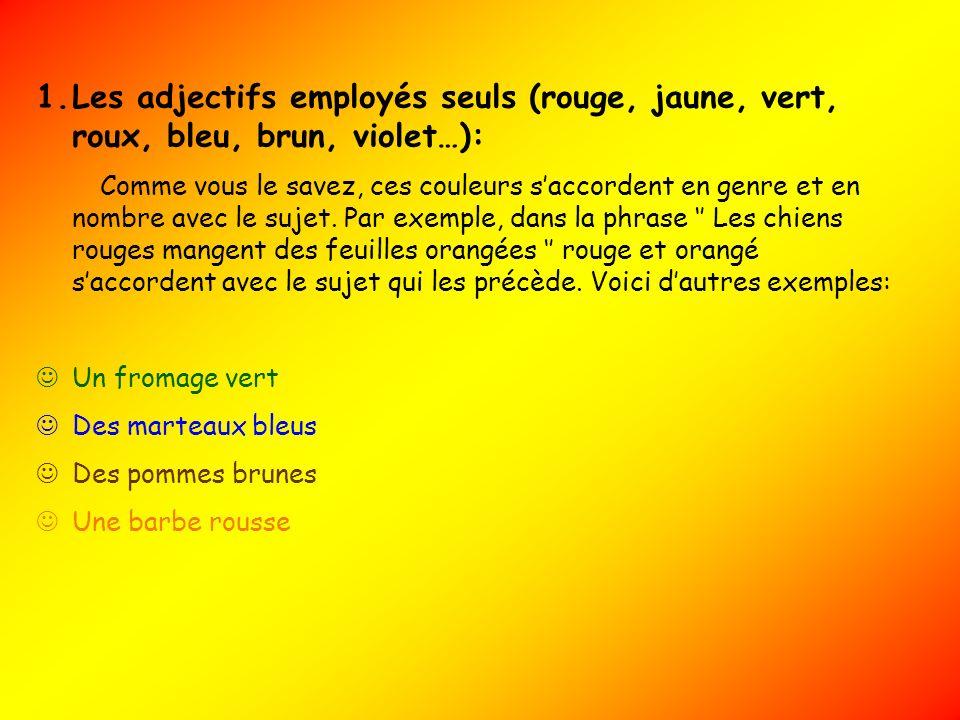 Les adjectifs employés seuls (rouge, jaune, vert, roux, bleu, brun, violet…):