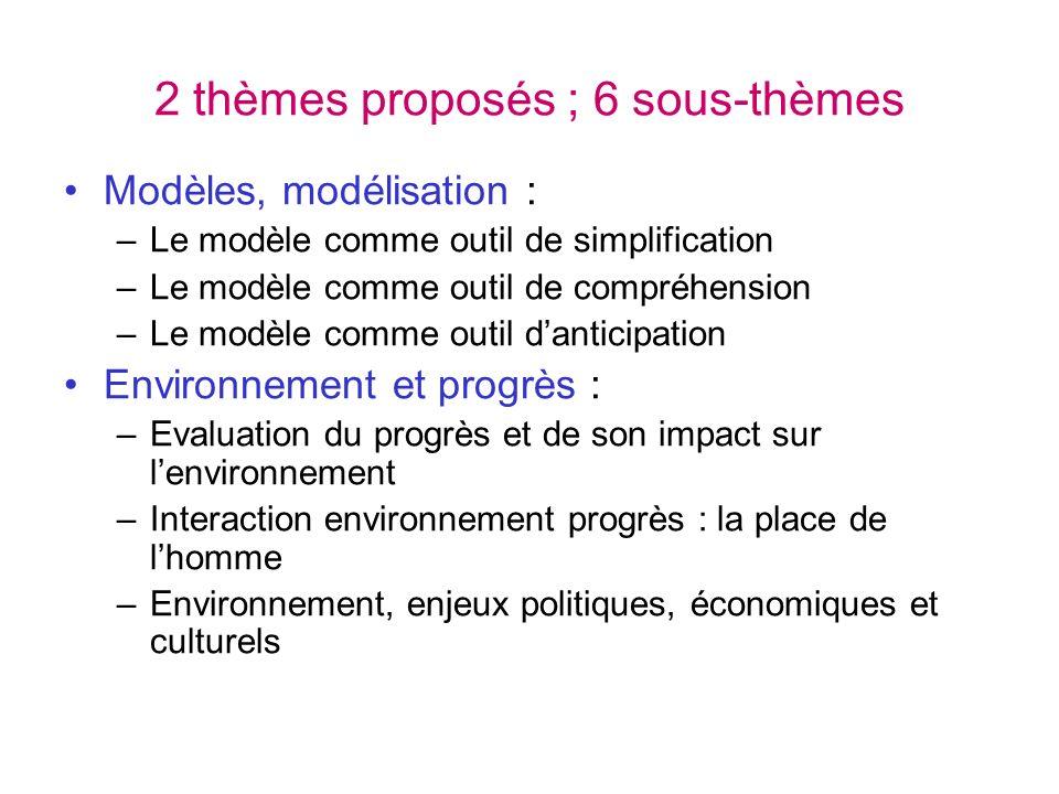 2 thèmes proposés ; 6 sous-thèmes