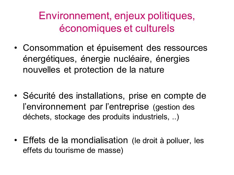 Environnement, enjeux politiques, économiques et culturels