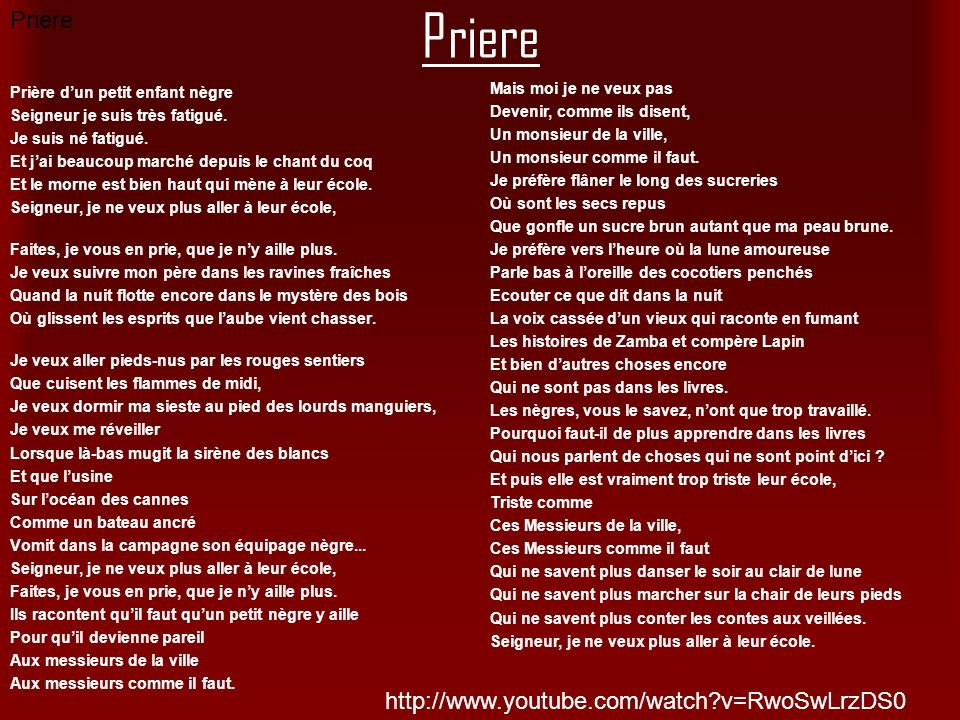 Priere Priere http://www.youtube.com/watch v=RwoSwLrzDS0
