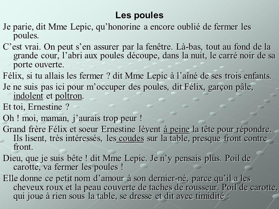 Les poules Je parie, dit Mme Lepic, qu'honorine a encore oublié de fermer les poules.
