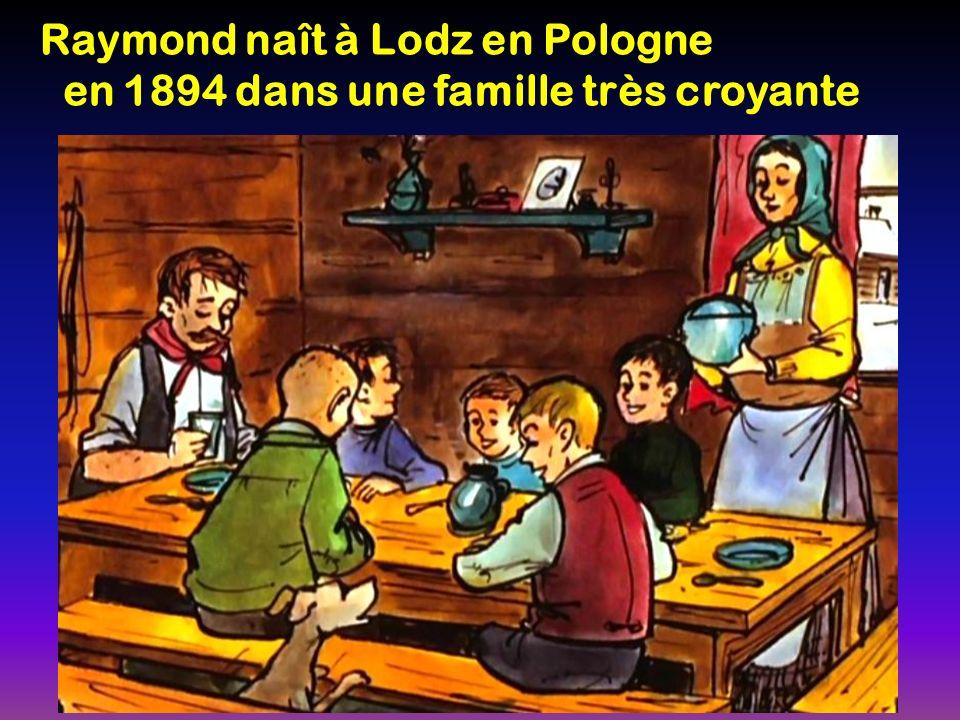 Raymond naît à Lodz en Pologne