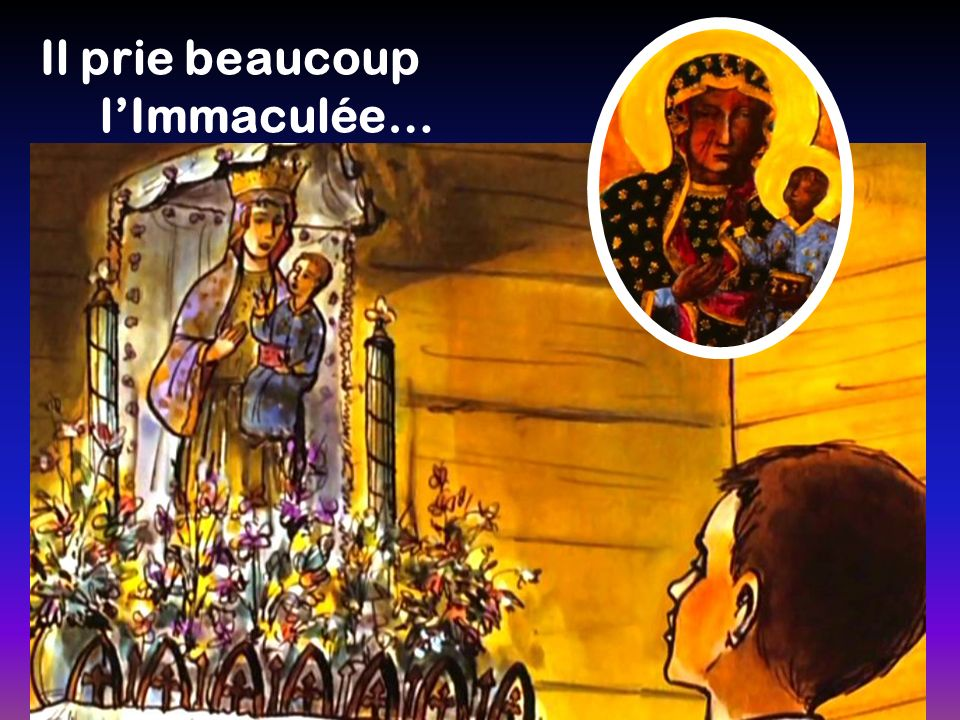 Il prie beaucoup l'Immaculée…
