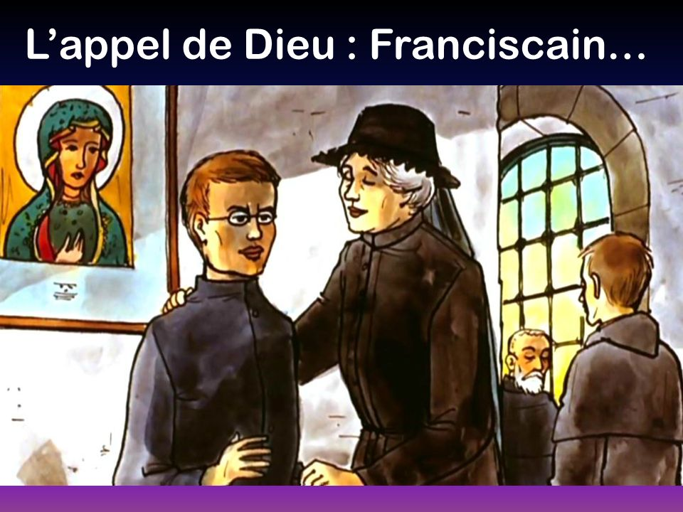 L'appel de Dieu : Franciscain…