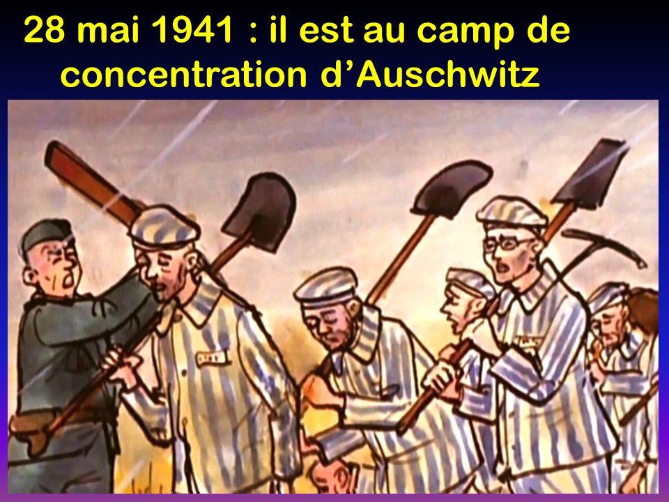28 mai 1941 : il est au camp de concentration d'Auschwitz