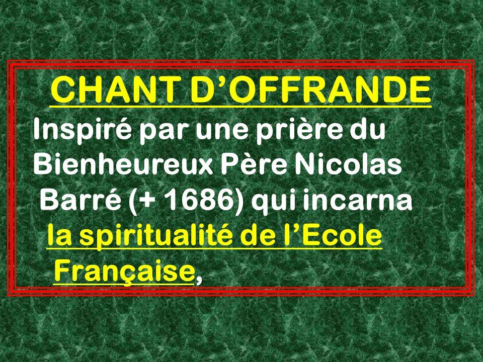 CHANT D'OFFRANDE Inspiré par une prière du Bienheureux Père Nicolas