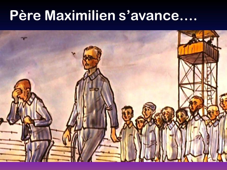 Père Maximilien s'avance….