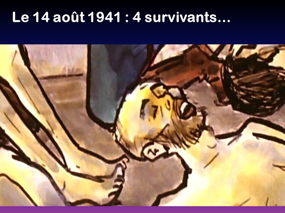 Le 14 août 1941 : 4 survivants…