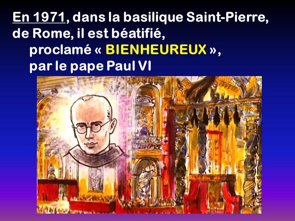 En 1971, dans la basilique Saint-Pierre, de Rome, il est béatifié,